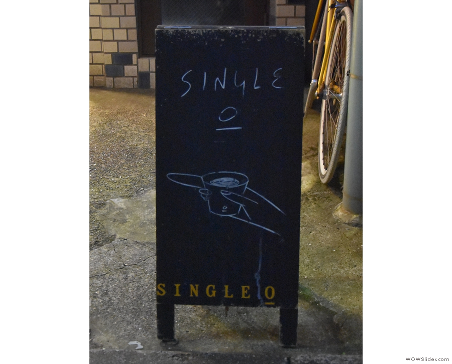 The A-board confirms that we've come to the right place: the Single O roastery.