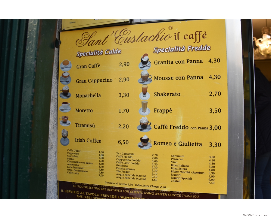 There is a menu by the door. Note the prices are only if you sit in.