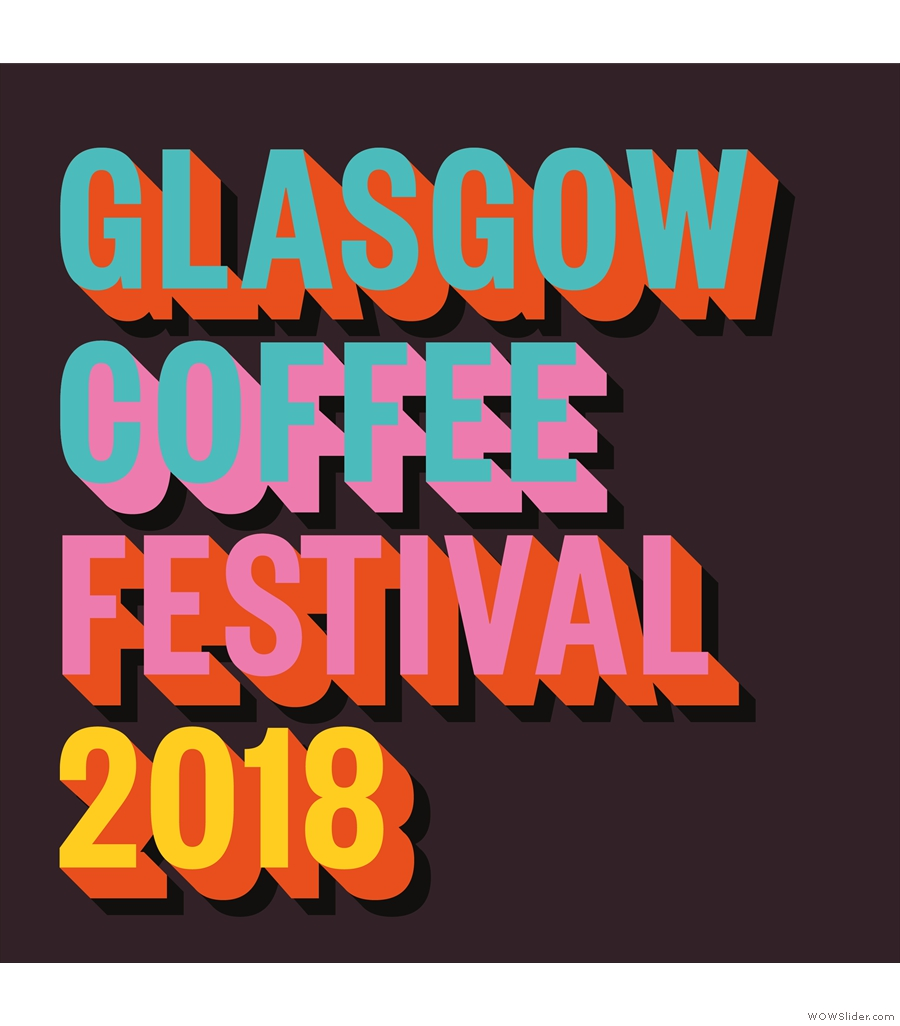 Back for another year, it's the Glasgow Coffee Festival 2018.