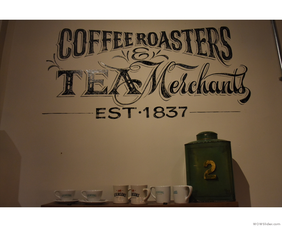 However, it's not just coffee, since Atkinsons is both coffee roaster and tea merchant.