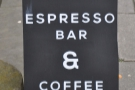 The A-board, which previously proclaimed Fortitude as Espresso Bar & Coffee Merchant...