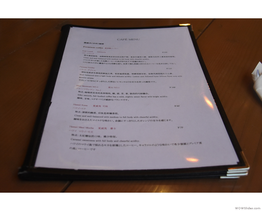 On arrival you will be handed an extensive menu...