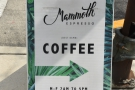 ... to coffee, in the form of Mammoth Espresso!