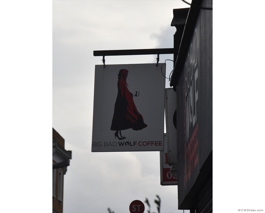 At least the sign's still up. It's Big Bad Wolf Coffee in Streatham, by the way.