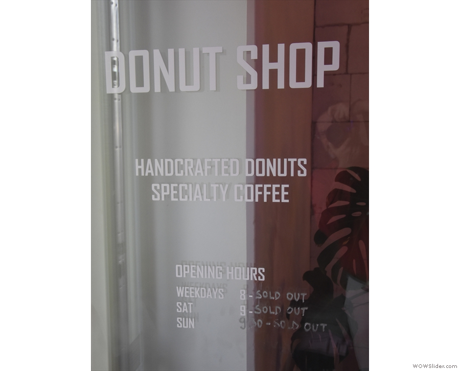 Like the Doughnut Vault in Chicago, the Donut Shop closes when it's sold out.
