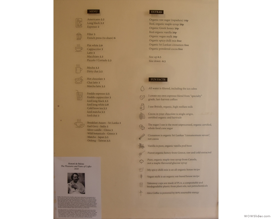 Talking of which, the concise coffee menu is on the wall to your right, next to the till.
