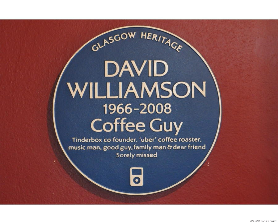 There's a plaque here commemorating Tinderbox's founder, David Williamson.