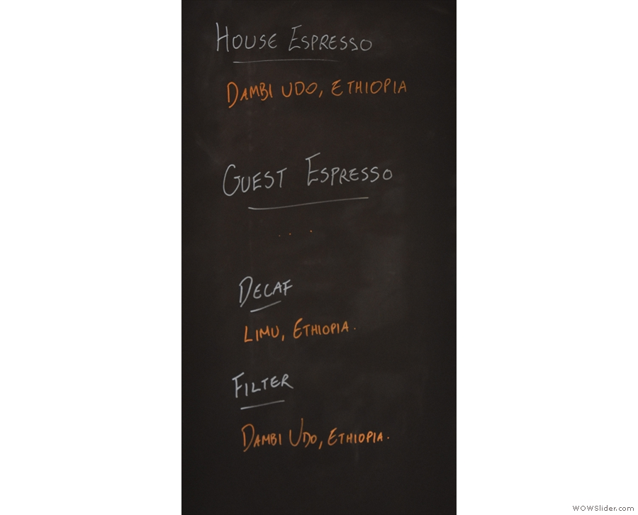 ... with the blackboard showing the day's choices on espresso, decaf and filter.