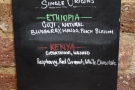There are two 'normal' single-origins, an Ethiopian and a Kenyan...