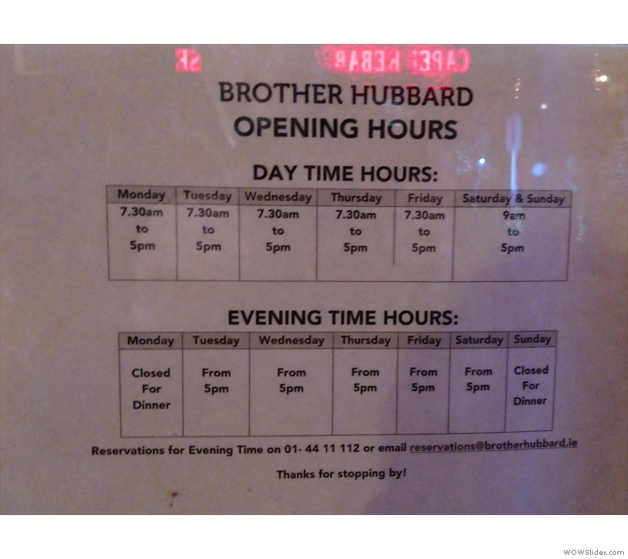 Brother Hubbard opens during the day for coffee and in (some of) the evenings for dinner.