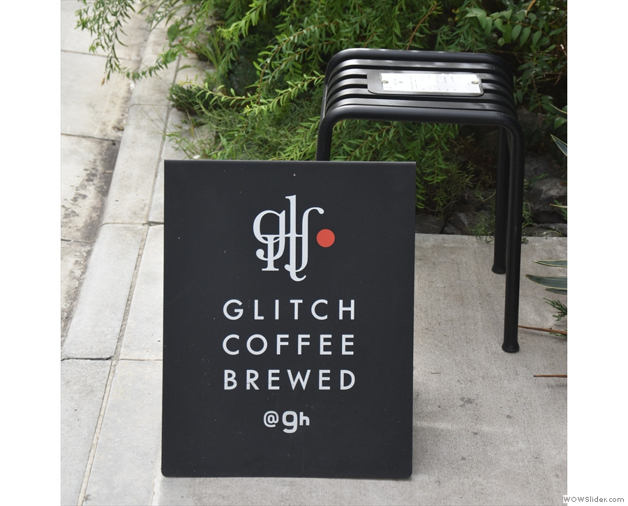 There's a clue on the A-board outside the front. It's the home of Glitch Coffee Brewed...