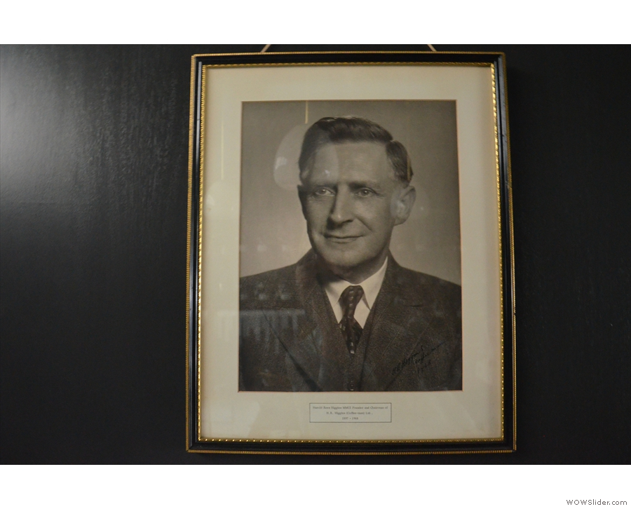 This, for example, is the original HR (Harold Rees) Higgins, who founded the company.