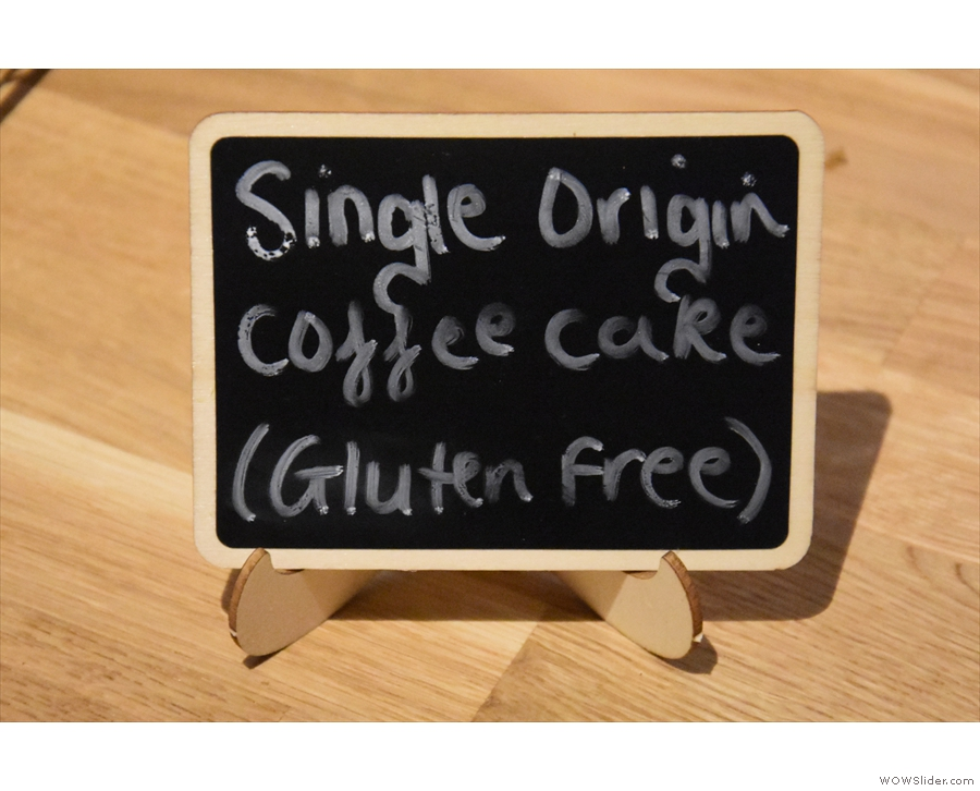 I actually had the last slice of the single-origin coffee cake, so the sign was all that was...