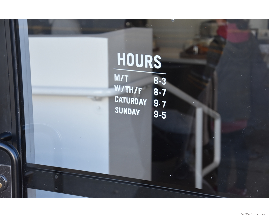The opening times are on the door. And yes, I see what they did there.