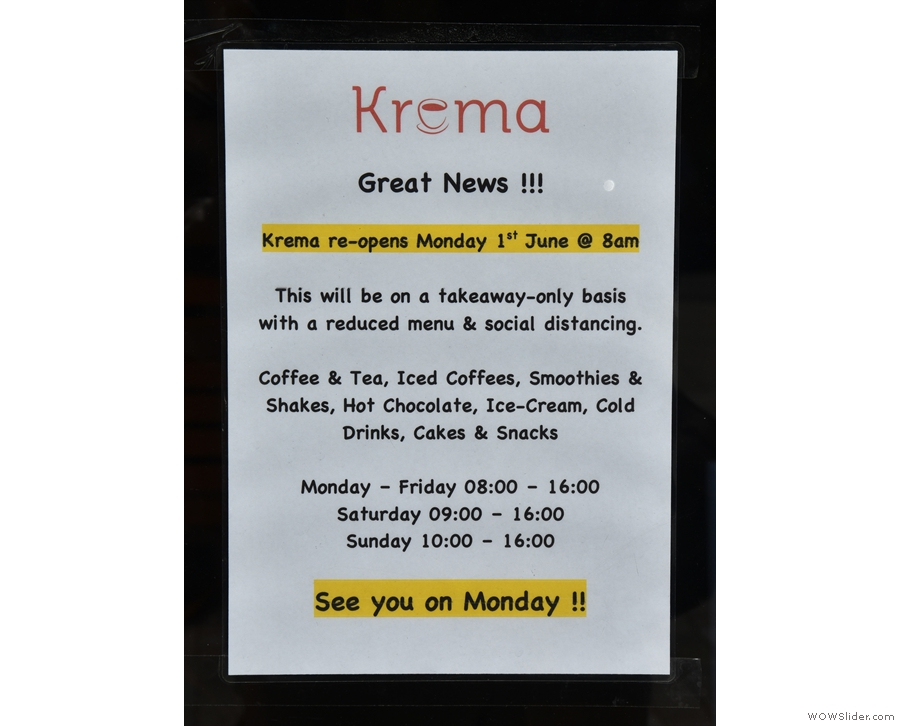 ... in the window caught my eye: Krema was reopening at the start of June!