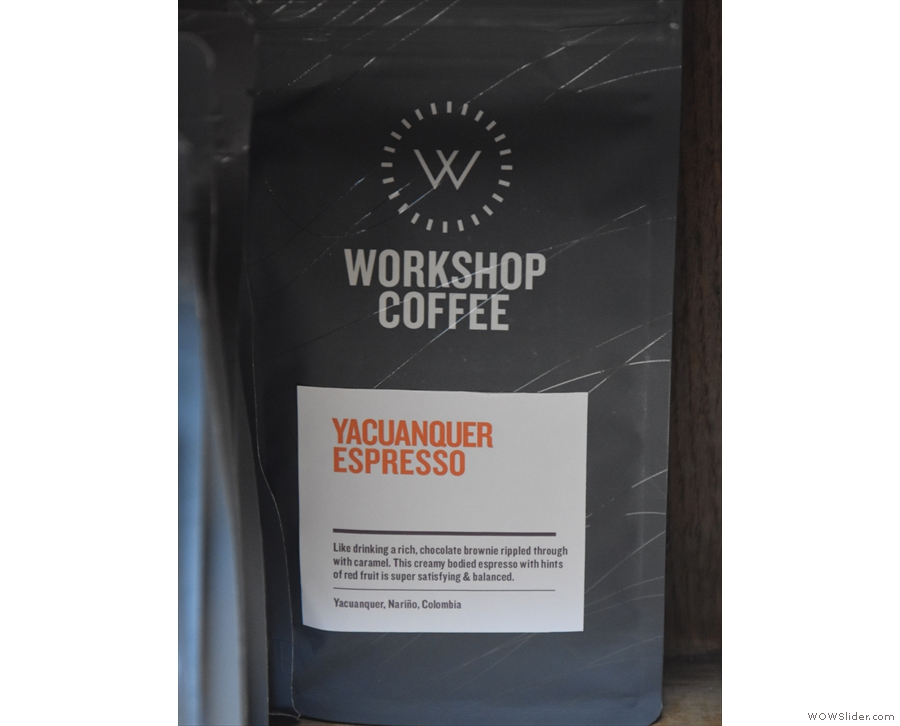 The coffee is espresso-based, plus batch-brew, with this, from Workshop, in the hopper.