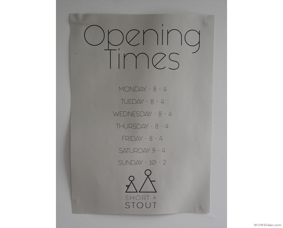 Talking of signs, note that Short + Stout has reduced opening hours at the moment.
