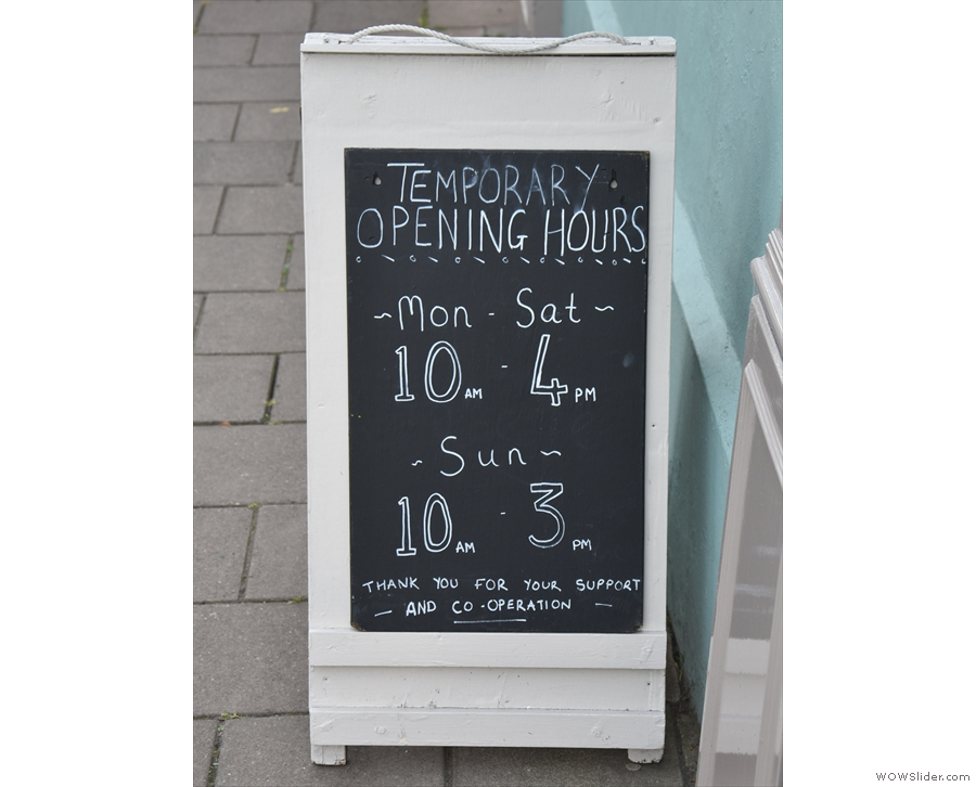 Take note of the temporary opening hours.