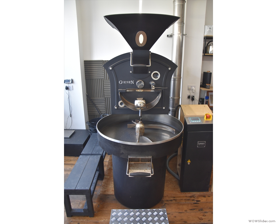 Stepping inside and the 15 kg Giesen roaster has pride of place directly in front of you.