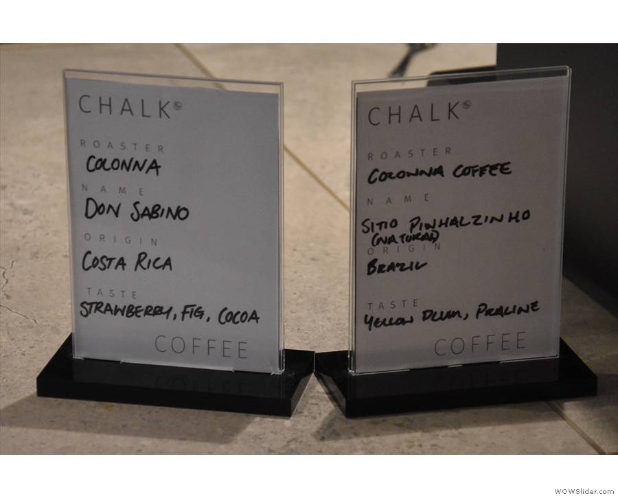 These days the espresso options are displayed on the counter. Both were from Colonna...