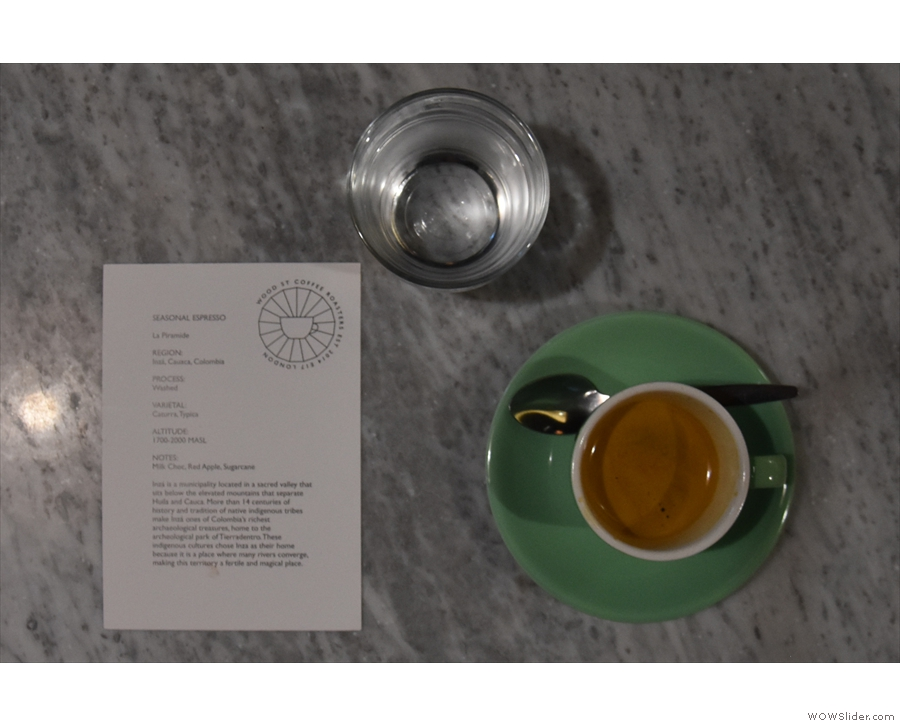 ... served with a glass of water and some notes from the roasters, Wood St Coffee.