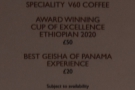 It's the speciality coffee experiences. I had the Best Geisha of Panama Experience...