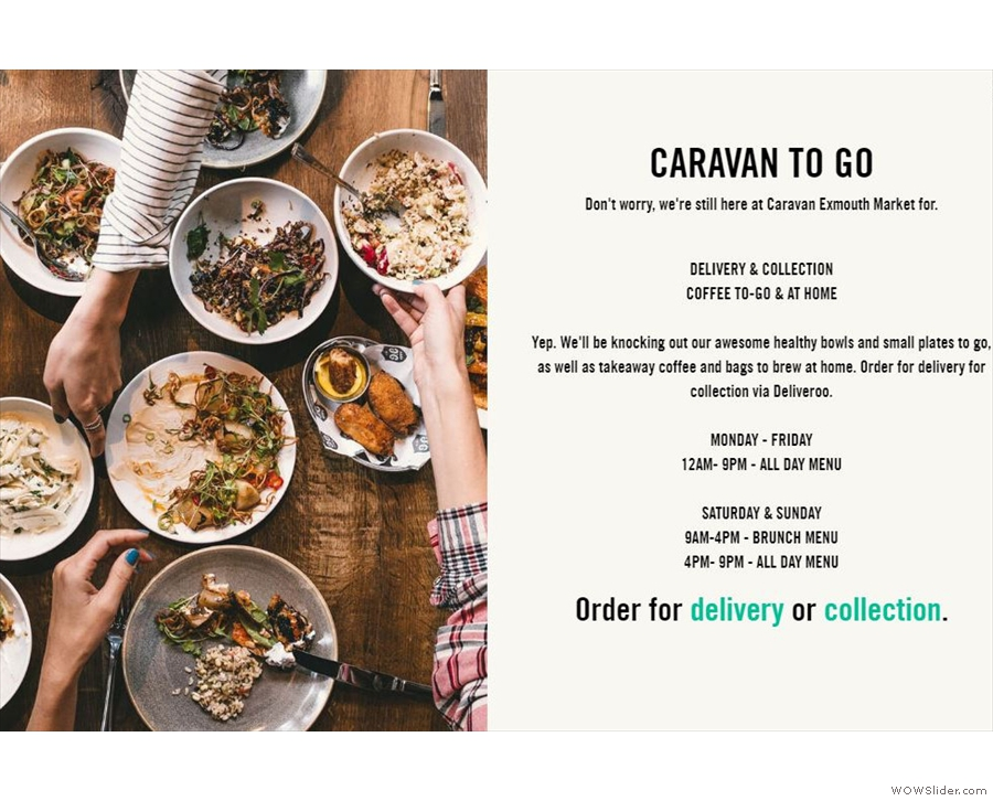 I'll leave you with some good news: Caravan is still open for delivery or collection!