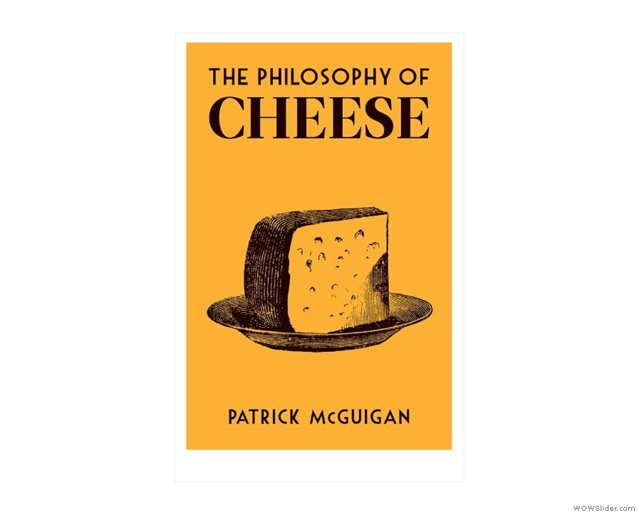 ... and The Philosophy of Cheese!