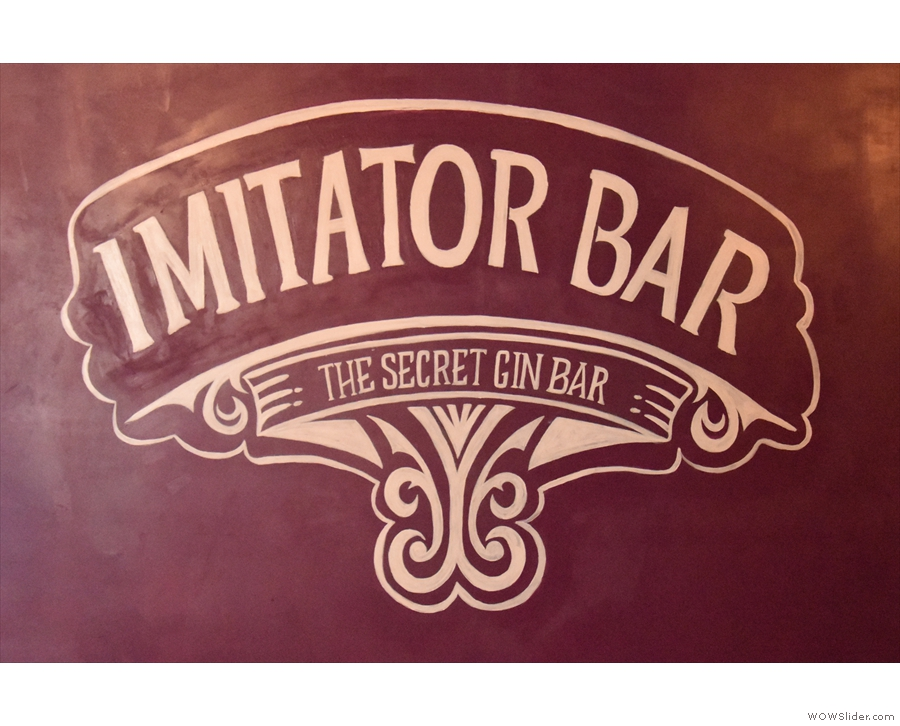 This is the Imitator Bar, by the way, Liar Liar's secret gin bar (and function room by day).