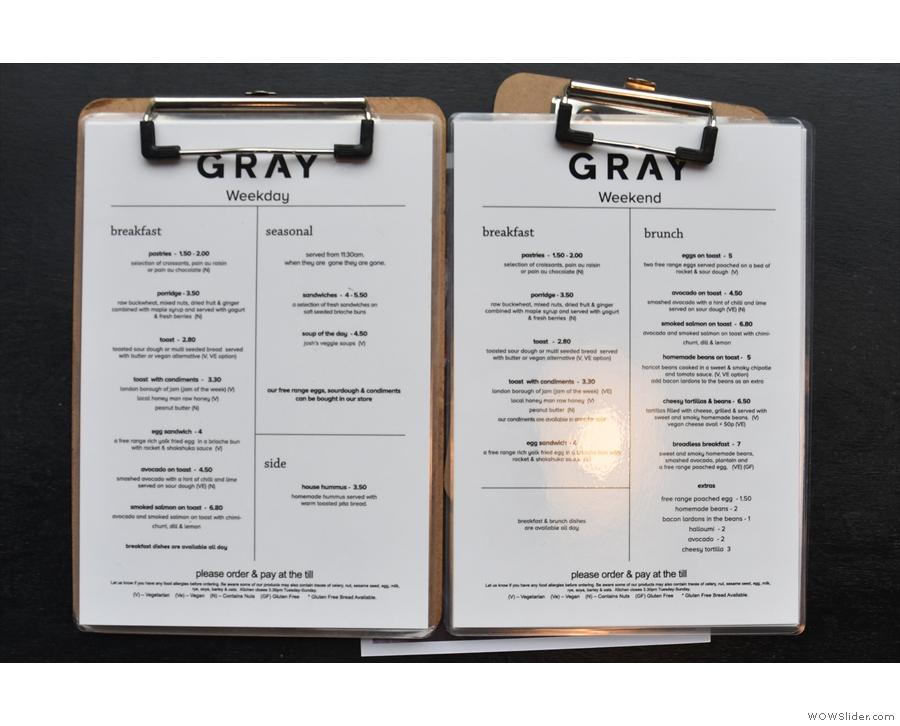 Gray has a slightly different weekday/weekend breakfast menu (weekends have brunch).