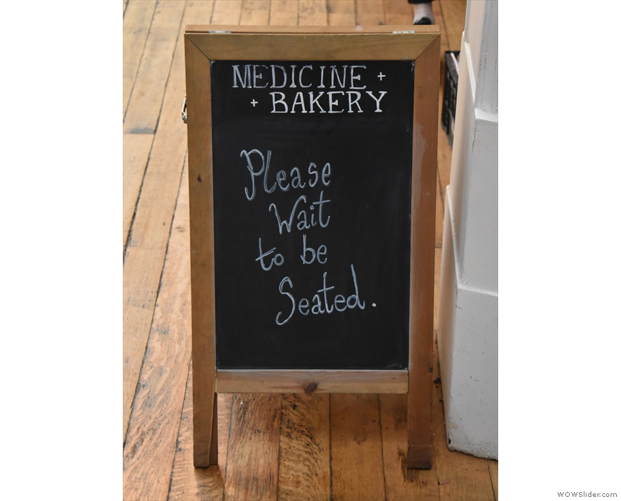 A polite reminder from the A-board, in case you sneaked past the staff.