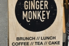 In case you hadn't worked out where we are yet, it's Ginger Monkey.
