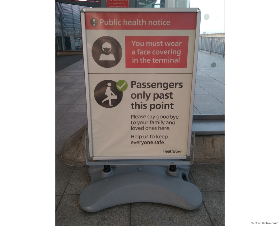 A sign of the times at Heathrow Terminal 5, where you are still required to wear a mask.