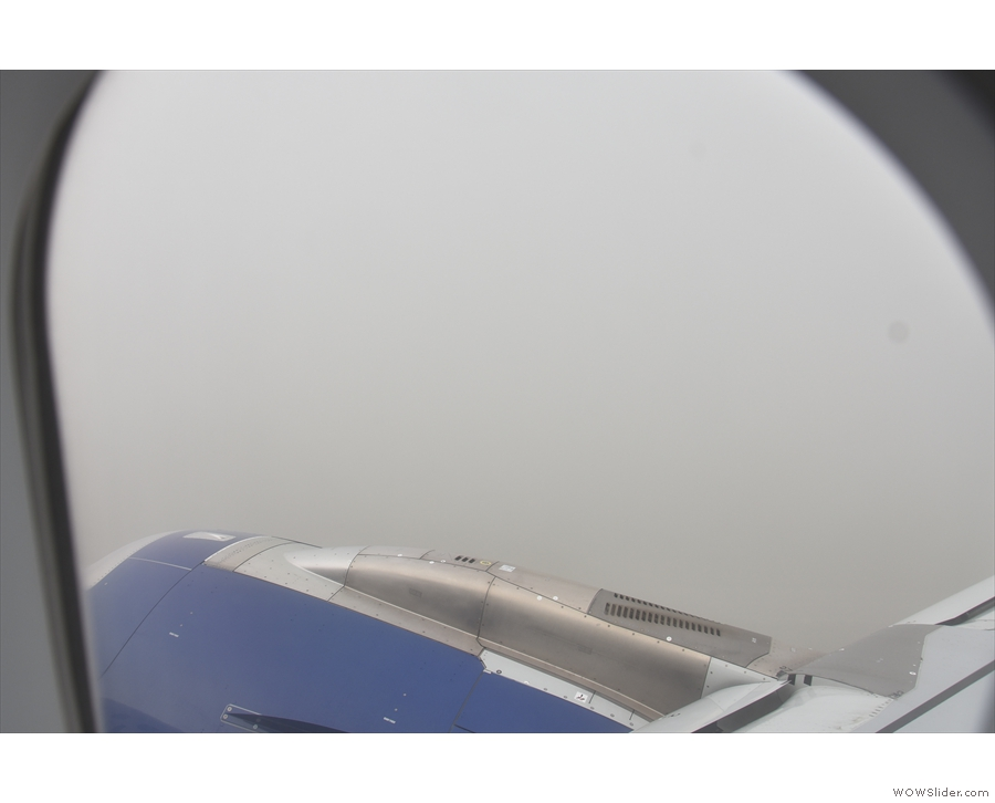 Almost as soon as our wheels left the ground we were in thick, low cloud...