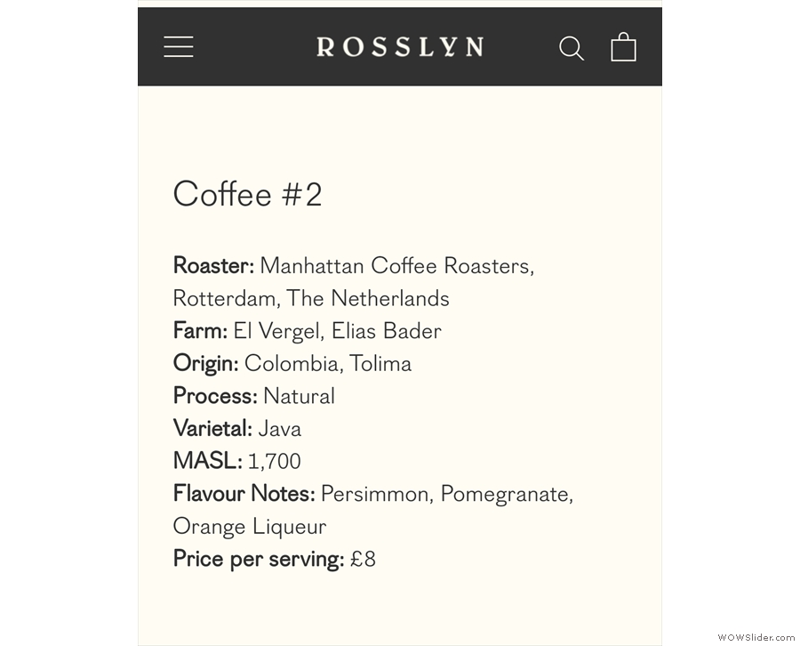 There's a handful of very select coffees on offer. I narrowed my choice down to this one...