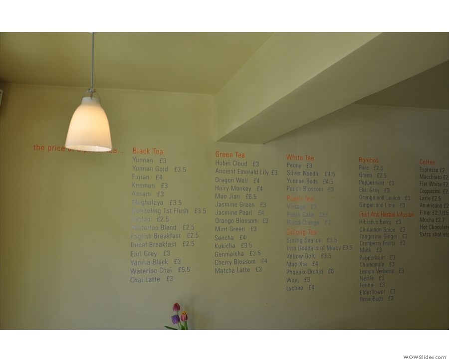 The tea menu is, as at Waterloo Tea, on the wall by the counter. That's a lot of tea!