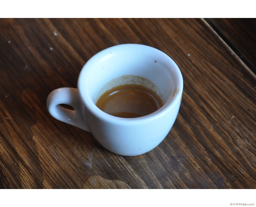 Finally, it's time for coffee: an excellent espresso.