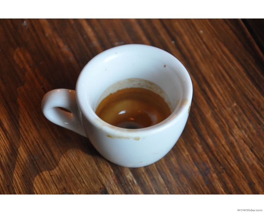All gone, but the crema still coats the sides of the cup, always a good sign...