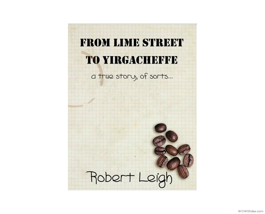 Finally, a book I actually bought myself: the excellent From Lime Street to Yirgacheffe