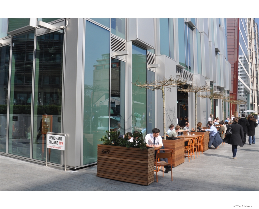 KuPP, with its long row of outside seats, as seen as you approach from Paddington.