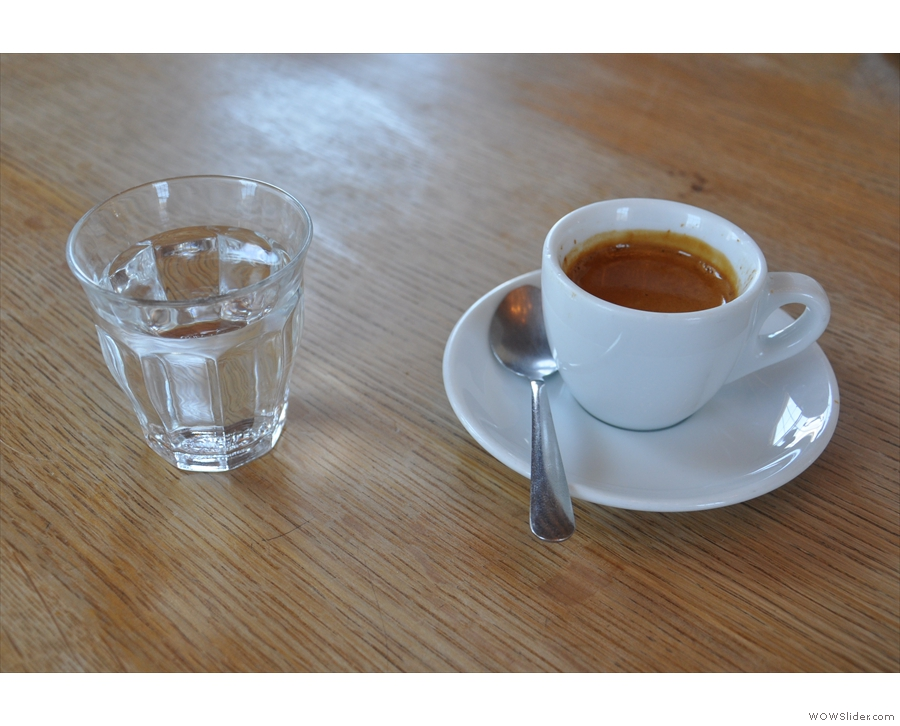 I started with the guest espresso, which came with a glass of water.