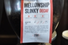 They all have interesting names: the decaf, for example, is called Mellowship Slinky.