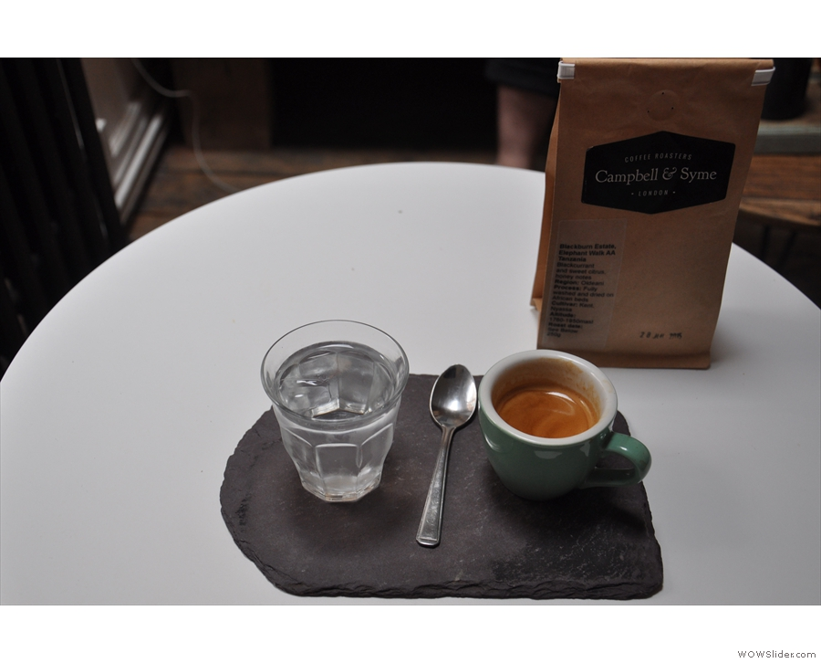 I followed that up with the guest espresso, also from Campbell & Syme.