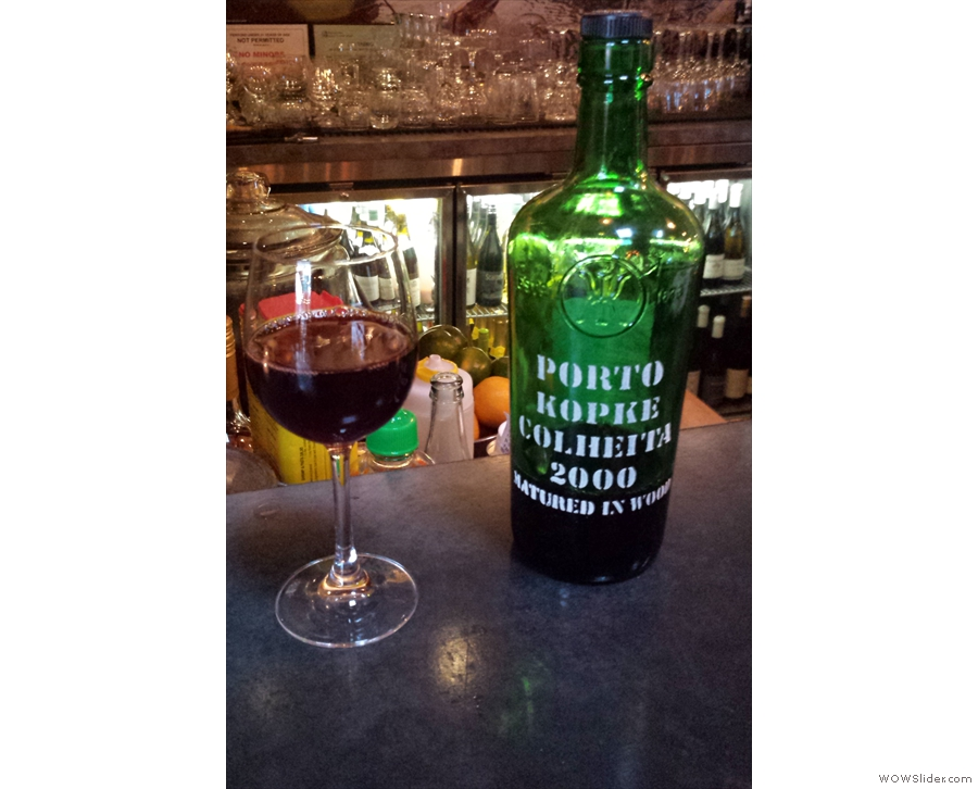However, I found this. It's not often you get really good port, so I had to have a glass.