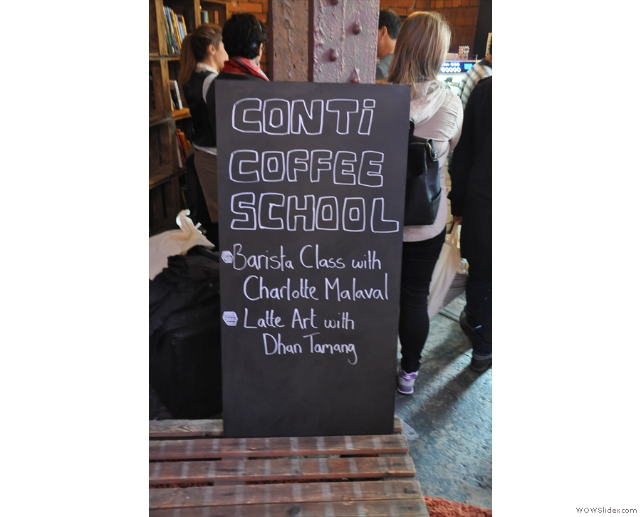 There was, however, quite a lot that I missed. Such as the Conti Coffee School...