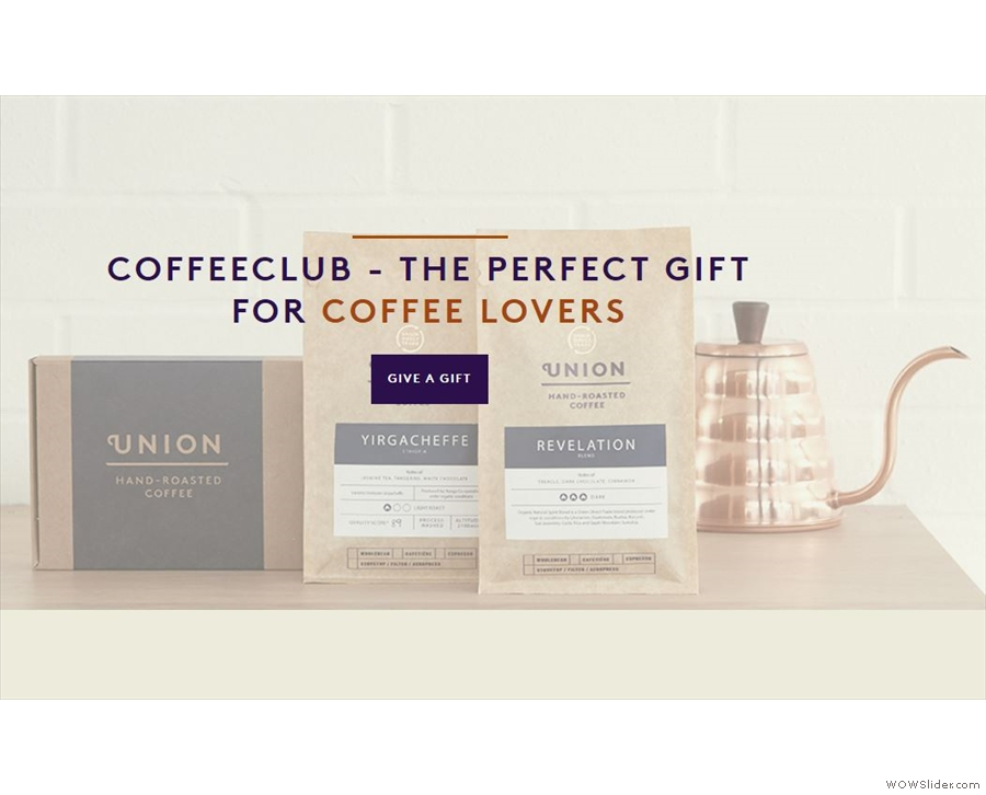 For the gift that keeps on giving, what about a coffee subscription from the likes of Union...