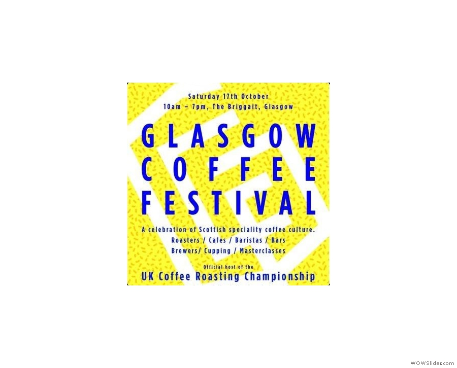 It's a year of festivals and awards: the second Glasgow Coffee Festival.