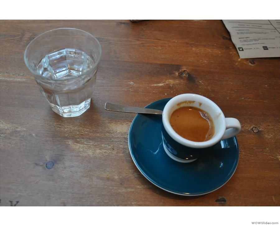 I followed that up with an espresso, which arrived along with a glass of water.