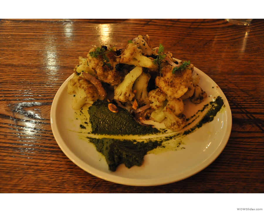It was so good that I popped back for dinner that evening: roasted cauliflower...