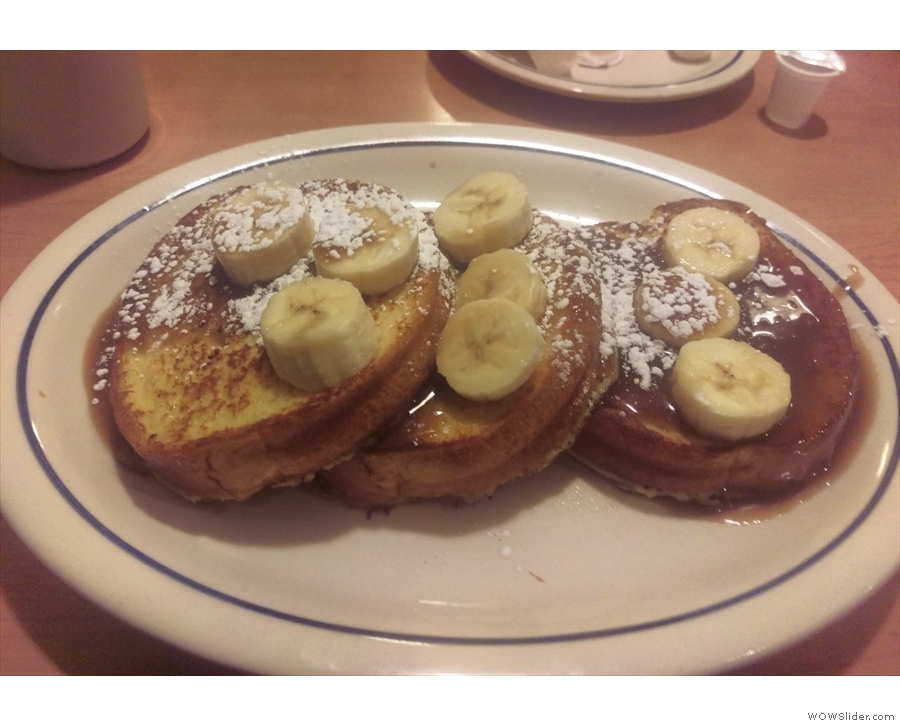 On our way back from the station, we called into the IHOP for, in my case, French Toast.